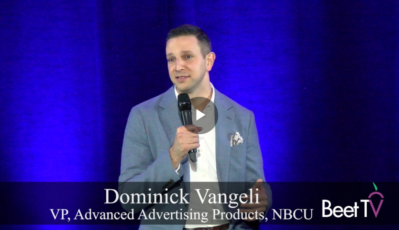 NBCU's Vangeli: One Platform Is a Solution to Industry's Fragmentation