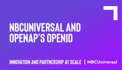 NBCUniversal and OpenAP's OpenID: Innovation and Partnership at Scale